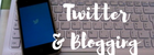twitter and blogging