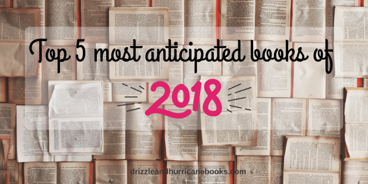 Top 5 Most Anticipated Books Of 2018
